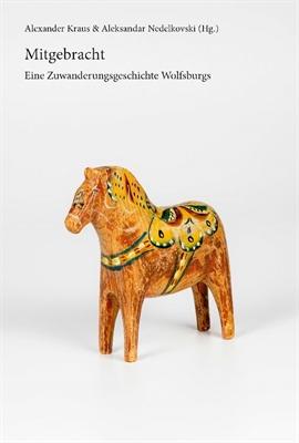 ©  - Buchpublikation: Mitgebracht. Eine Zuwanderungsgeschichte Wolfsburgs