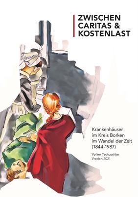 """Das Buchprojekt des kult """"Zwischen Caritas und Kostenlast"""" beschreibt auf 130 Seiten den strukturellen, politischen und sozioökologischen Wandel der Krankenhäuser in den letzten mehr als 140 Jahren."""